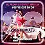 Album You've got to go (2015 remixes) de DJ Alexia / Pepper Mashay