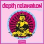 Compilation Depth relaxation (a breeze of relaxing sounds), vol. 4 avec Radha Mani / Shivara / Milla / Stefano Praxa / Kamal Kiran...