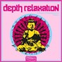 Compilation Depth relaxation (a breeze of relaxing sounds), vol. 4 avec Leela / Radha Mani / Shivara / Milla / Stefano Praxa...