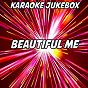 Album Beautiful me (karaoke version) (originally performed by dappy) de Karaoke Jukebox