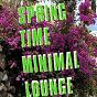 Compilation Springtime minimal lounge avec Berlin Minimal / DJ Carnage 23 / Minimal Vanessa / Sachsenberg / Lui Young...