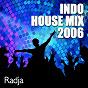 Album Indo house MIX 2006 de Radja