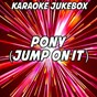 Album Pony (jump on it) (karaoke version) (originally performed by tough love and ginuwine) de Karaoke Jukebox
