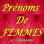 Compilation Prénoms de femmes (57 chansons) avec Billy Bridge / Alain Barrière / Annie Cordy / Barbara / Boby Lapointe...