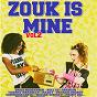 Compilation Zouk is mine, vol. 2 avec Thierry Marthély / Emile Naroyanin / Noelys / Dominique Lorté / Patrick Andrey...