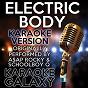 Album Electric body (karaoke version) (originally performed by a$ap rocky & schoolboy q) de Karaoke Galaxy