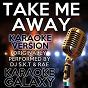 Album Take me away (karaoke version) (originally performed by dj s.k.t & rae) de Karaoke Galaxy