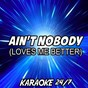 Album Ain't nobody (loves me better) (karaoke version) (originally performed by felix jaehn and jasmine thompson) de Karaoke 24 / 7