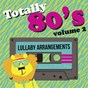 Album Totally 80's lullaby arrangements, vol. 2 de Rock N' Roll Baby Lullaby Ensemble