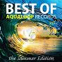 Compilation Best of aqualoop, vol. 7 (the summer edition) avec Peter Luts / Pulsedriver / Chris Deelay / Ramba Zamba / Sal de Sol...