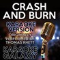 Album Crash and burn (karaoke version) (originally performed by thomas rhett) de Karaoke Galaxy