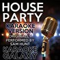 Album House party (karaoke version) (originally performed by sam hunt) de Karaoke Galaxy