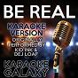Album Be real (karaoke version) (originally performed by kid ink & dej loaf) de Karaoke Galaxy
