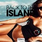 Compilation Back to the island (summer in cyprus) avec Elements / Bar Groovers / Deep Bass / Club Sonique / Disketto...