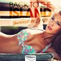 Compilation Back to the island (summer in crete) avec House Too Soul / Tee Rooney / The Groove Boyz / Substrate / Ramon Dannon...