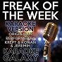 Album Freak of the week (karaoke version) (originally performed by krept & konan & jeremih) de Karaoke Galaxy