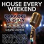Album House every weekend (karaoke version) (originally performed by david zowie) de Karaoke Galaxy