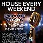 Album House every weekend (karaoke version) (originally performed by david zowie) de Karaoke Galaxy
