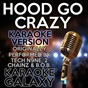 Album Hood go crazy (karaoke version) (originally performed by tech n9ne, 2 chainz & b.o.b.) de Karaoke Galaxy
