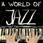 Compilation A World of Jazz avec Dave MC Kenna / Bob Dorough / Tommy Flanagan / Hank Jones / Martial Solal...