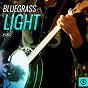 Compilation Bluegrass Light, Vol. 2 avec Ry Cooder / Bill Monroe / Del Mccoury, Doc Watson, Mac Wiseman / Frank Hutchison / Willie Nelson...