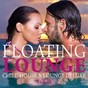 Compilation Floating lounge - chill house & lounge deluxe, vol. 4 avec Jeke Jansen / Jason Morris / Julian Cruze / Peter Cox / Connor Sullivan...