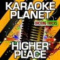Album Higher place (karaoke version) (originally performed by dimitri vegas & like mike & ne-yo) de A-Type Player