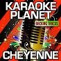 Album Cheyenne (karaoke version) (originally performed by jason derulo) de A-Type Player