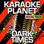 Album Dark times (karaoke version) (originally performed by the weeknd & ed sheeran) de A-Type Player