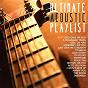 Compilation Ultimate acoustic playlist avec Emmanuelle / Chir Cataran / Dorothy Descalsota / Suy Descalsota / Mia Rollo...
