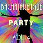 Compilation Bachatarengue party, vol. 4 avec Pépé / Davicito Paredes / Luigi Arias / Marcelo Y Su Bachata MIX / Evelin, Los Explosivos de la Bachata...
