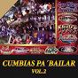 Compilation Cumbias pa' bailar, vol. 2 avec Grupo Karo's / Los Telez / Chicos Aventura / Grupo Kual / Alberto Pedraza Con Su Ritmo Y Sabor...