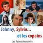 Compilation Johnny, sylvie... et les copains (les tubes des idoles) avec Billy Bridge / Johnny Hallyday / Claude François / Françoise Hardy / Sylvie Vartan...