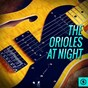 Album The Orioles at Night de The Orioles