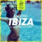 Compilation Amazing ibiza - the big opening session 2016 (incl. 60 fresh dance tunes) avec Antique California / Mourning Yum / Paul Moana / Neat Stealth / Carl Mikkelsen...