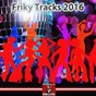 Compilation Friky tracks 2016 avec DJ Eric DD / DJ Baloo / Gianni Ruocco / Omar Labastida / Giulio Franceschelli...