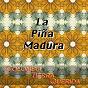 Compilation La piña madura (colombia tierra querida) avec Carlos Román Y Su Conjunto / Los Trovadores de Barú / Berenice Chávez / Garzon Y Collazos / Eduardo Armani Y Su Orquesta...