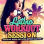 Compilation Latino Workout Session (Reggaeton, Kuduro, and Latino Hottest Selection!) avec Anna Torres / E-La / Team d'luxe / Foncho / John Mamann...