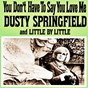 Album You don't have to say you love me de Dusty Springfield
