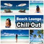 Compilation Beach lounge chill out (sensual summertime music paradise cafe bar grooves relaxation) avec Moon de Lounge / Drops of Honey / Delor / Pathétique / Lemon Sol...