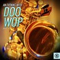 Compilation An evening with doo wop, vol. 1 avec The Panic Buttons / Los Goledos / The Roamers / The Darnells / The Matadors...