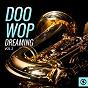 Compilation Doo wop dreaming, vol. 2 avec The Capricorns / Ben Colder / Bonnie, the Treasures / Stevie Wonder / The Roamers...