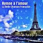 Compilation Hymne à l'amour (la belle chanson française) avec André Baugé / Yvette Giraud / Lucienne Delyle / Bourvil / François Deguelt...