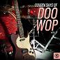 Compilation Golden days of doo wop, vol. 1 avec The del Knights / The Cadillacs / The Universals / Vito, the Salutations / Derrick Harriott, the Jive Juniors...