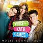Compilation Vince & kath & james (original motion picture soundtrack) avec Teddy / Joshua Garcia / Ylona Garcia / Bailey May / Jugs...