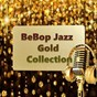 Compilation Bebop jazz gold collection avec Thelonious Monk / Dizzy Gillespie / Georgie Auld / Coleman Hawkins / Coleman Hawkins All-Stars...