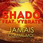 Album Jamais comme moi (feat. vybrate) de Shado