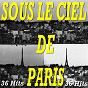 Compilation Sous le ciel de paris (36 hits) avec Marcel Mouloudji / Édith Piaf / Yves Montand / Maurice Chevalier / Jean-Claude Pascal...