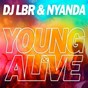 Album Young & alive de DJ LBR / Nyanda