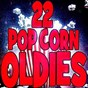Compilation 22 pop corn oldies avec Catherine Frank / Della Reese / Kenny Linch / Brice Coefield / Bob & Earl...
